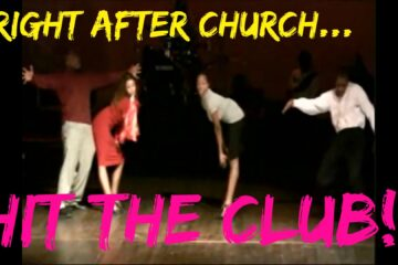 After Church… HIT THE CLUB!