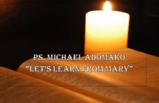 """Let's Learn From Mary"" by Ps. Michael Adomako"